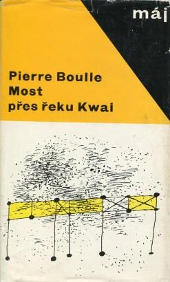 Boulle, Pierre - Most přes řeku Kwai