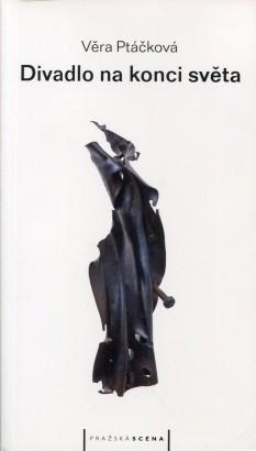 Ptáčková, Věra - Divadlo na konci světa