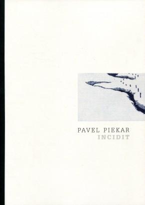 Pavel Piekar: Incidit