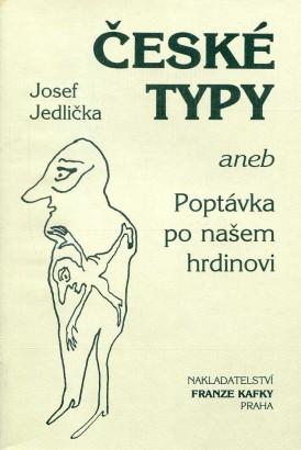 Jedlička, Josef - České typy aneb Poptávka po našem hrdinovi