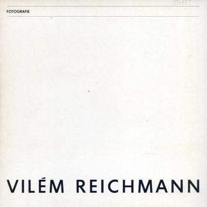 Vilém Reichmann: Fotografie