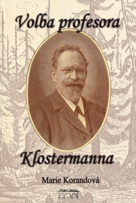 Korandová Majtánová, Marie - Volba profesora Klostermanna