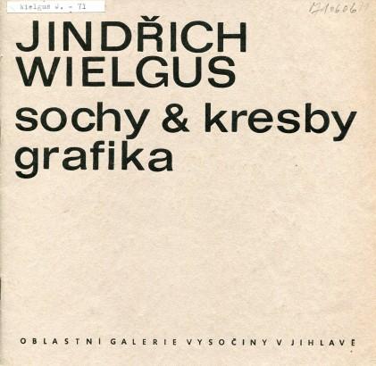 Jindřich Wielgus: Sochy & kresby, grafika