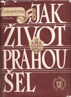 Novotný, Antonín - Jak život Prahou šel