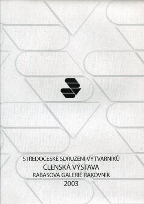 Středočeské sdružení výtvarníků: Členská výstava 2003