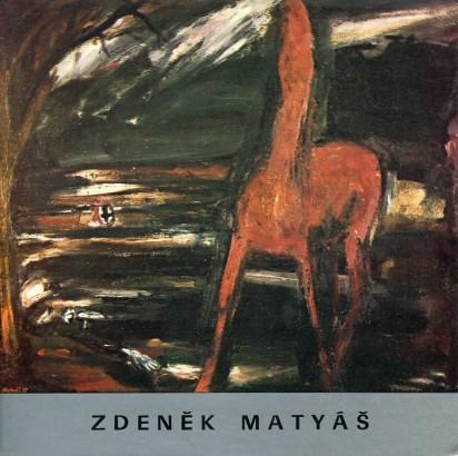 Zdeněk Matyáš: Obrazy 1968 - 1982