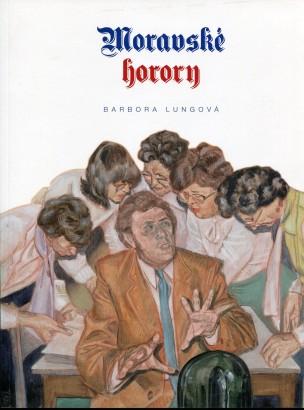 Barbora Lungová: Moravské horory / Moravian Gothic