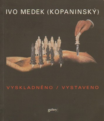 Ivo Medek (Kopaninský): Vyskladněno / Vystaveno