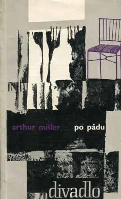 Miller, Artur - Po pádu