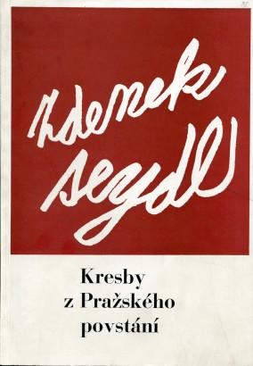 Zdenek Seydl. Kresby z Pražského povstání