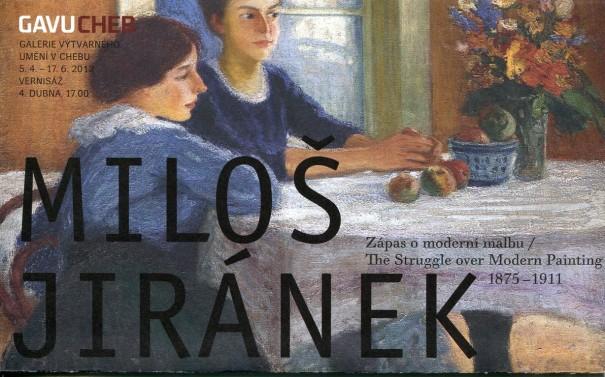 Miloš Jiránek: Zápas o moderní malbu / The Struggle over Modern Painting