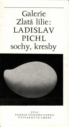Ladislav Pichl: Sochy, kresby