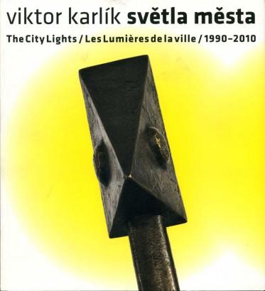 Karlík, Viktor - Světla města / The City Lights / Les Lumières de la ville / 1990 - 2010