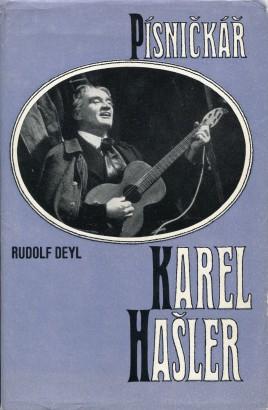 Deyl, Rudolf starší - Písničkář Karel Hašler