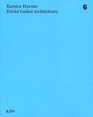 Harries, Karsten - Etická funkce architektury