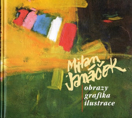 Milan Janáček: Obrazy, grafika, ilustrace