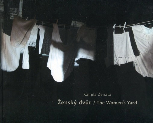 Kamila Ženatá: Ženský dvůr / The Women's Yard