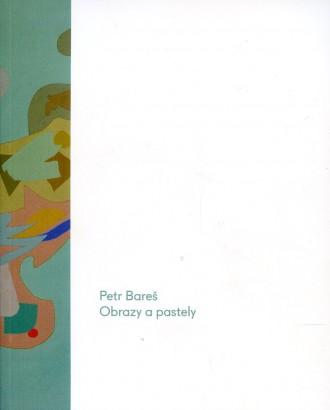 Petr Bareš: Obrazy a pastely