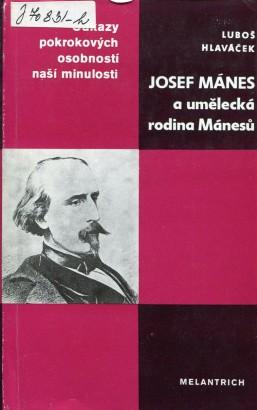 Hlaváček, Luboš - Josef Mánes a umělecká rodina Mánesů
