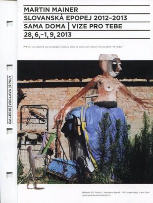 Martin Mainer: Slovanská epopej 2012-2013 / Sama doma / Vize pro tebe